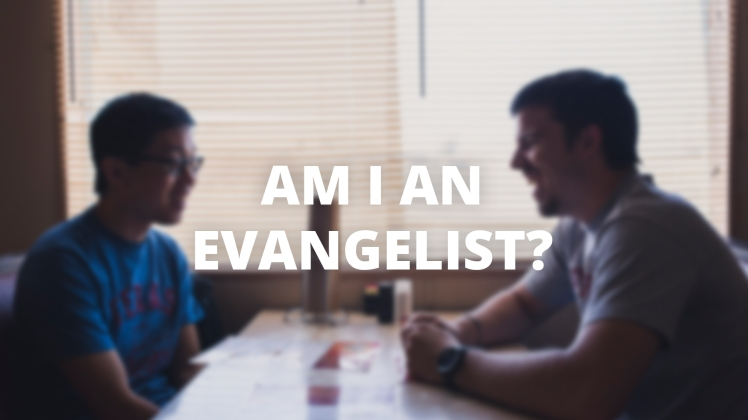 Am I an Evangelist