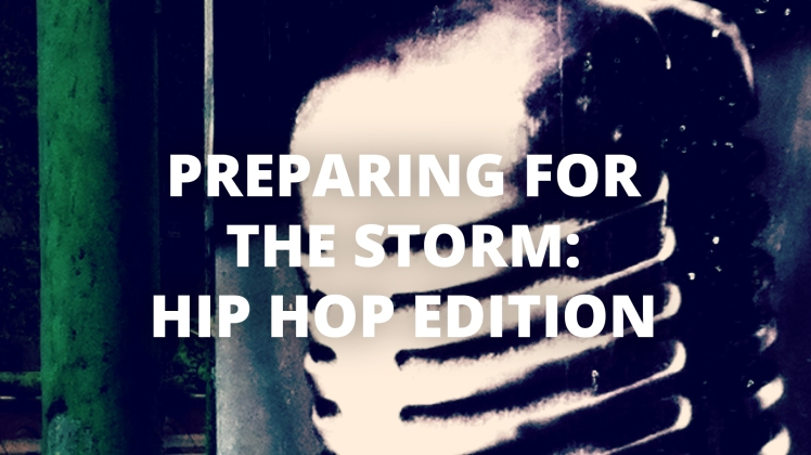 Preparing for the Storm - Hip Hop Edition