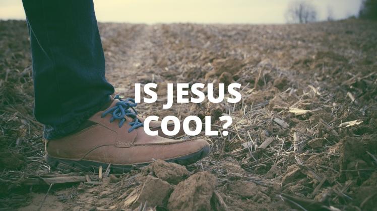 Is Jesus Cool