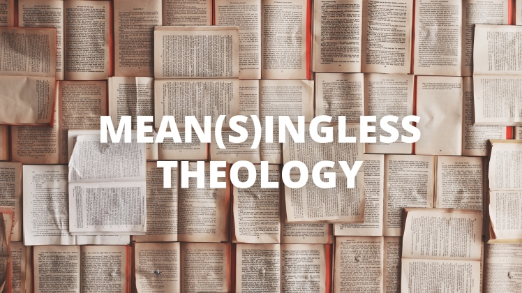 Meansingless Theology